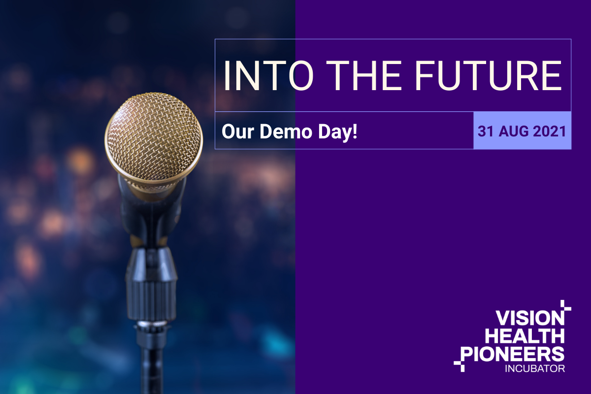 Vision Health Pioneers Incubator Demo Day Into The Future 31 August 2021 Event