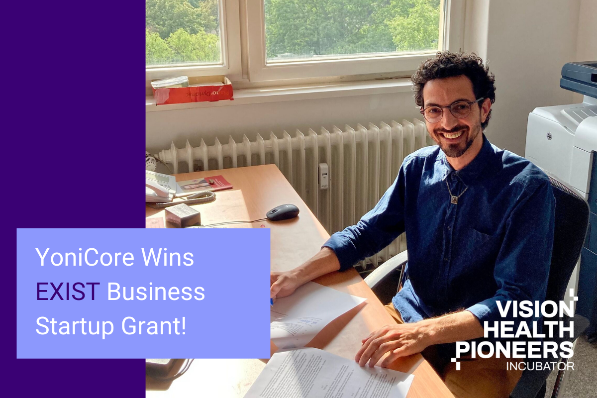 Yair Kira, Co-Founder, YoniCore shares how the Vision Health Pioneers Incubator alumni startup team won the EXIST Business Startup Grant!